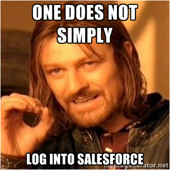 One Does Not Simply Log Into Salesforce